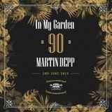 Martin Depp - In My Garden Vol 90 @ 02-06-2019