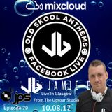 Jamie B's Live From Uproar Studio In Glasgow Old Skool Anthems On Facebook Live With JPS 10.08.17