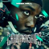 MEEK MILL - CHAMPIONSHIPS ALBUM 2018 (30 MINS FEEL)