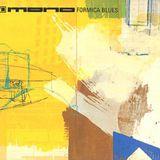 Mono - Formica Blues (full album plus bonus) DJ Steve Mak