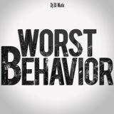 Dj Ill-Matic - Worst Behavior