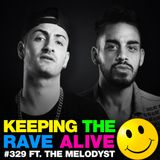 Keeping The Rave Alive Episode 329 feat. The Melodyst