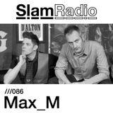 #SlamRadio - 086 - Max_M