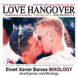 LOVE HANGOVER House / Gay Circuit (Valentine's Day) February 2011 Mix