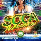 DJ Rusty G - Soca Madness 5