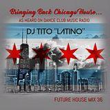 FUTURE HOUSE MIX 36 [Bringing Back Chicago House]