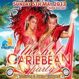 Dancehall Soca Mix - The Hot Caribbean Party Sunday 5th May 2013
