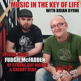 Music in the Key of Life w/Brian Byrne, 22 Sep 2017, feat. Fudgie McFadden