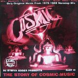 Story of Cosmic part.3 - Dj Stefan Egger