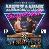Episode 128: WrestleMania X-Seven