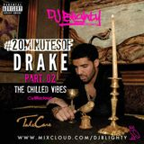 #20MinutesOfDrake Part.02  // The Chilled Vibes // Week.05 // Twitter @DJBlighty