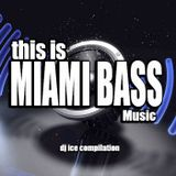 This is Miami Bass Music by DJ ICE REMIX