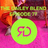 THE DAILEY BLEND | EPISODE 77