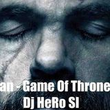 Mahmut Orhan - Game Of Thrones Mash-up FT Dj HeRo Sl