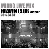 MIKRO @ Heaven Club (Leszno) 2016-04-08