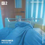 Prosumer & Deaf Joe - 21st August 2018