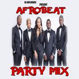 AFROBEAT MIX 2019 PARTY MIX BY DJ INFLUENCE