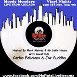 Carlos Feliciano LIVE Vinyl Set Moody Mondays 8/7/17 No Ratz Radio