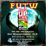 Fuck Up The World_FUTW_Mixtape_By_Dj_Acon_The_Veteran