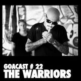 GOA Podcast # 22 |The Warriors