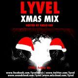 LYVEL - XMAS MIX 2017 (Hosted by Radio CEH)