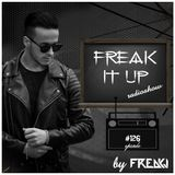 FREAKJ Presents 'Freak It Up' Radioshow - Episode #126