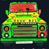 Dub Defenders Radio Show 21