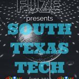 Fuze presents :: SOUTH TEXAS TECH :: June 2019 :: DJZRUS