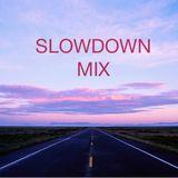 slow down mix