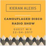 Kieran Alexis - Camouflaged Disco Mix 22/04/17