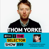 The Selector (Show 899 Ukrainian version) w/ Thom Yorke