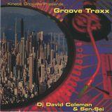David Coleman & Sen-Sei (Kinetic Grooves, SF) - Groove Traxx (2000)