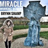 Miracle Working Women: Brynn SHamp