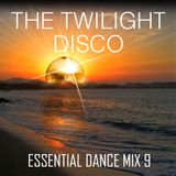 The Twilight Disco - Essential Dance Mix 9