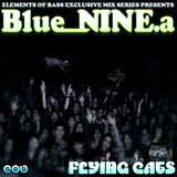 Elements of Bass Presents : Blue_NINE.a - Flying Cats