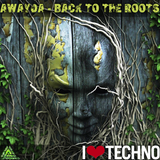 Awayda - Back To The Roots (I  Techno)