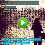Dave Rubino @ Secret Party (D)