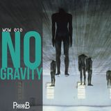 Dubstep & DnB | NO GRAVITY MIX [WOW 010]