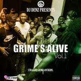 DJ Denz | Grime's Alive Volume 1 | @DenzilSafo1