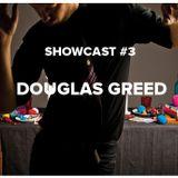 Showcast #3 - DOUGLAS GREED