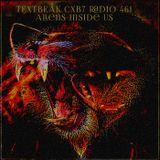 TEXTBEAK - CXB7 RADIO 461 Aliens Inside Us