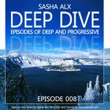 Sasha Alx - Deep Dive Episode 008