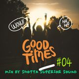 GOOD TIME #04 SHOTTA (SUPERIOR SOUND)