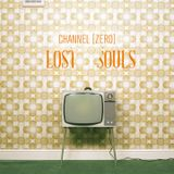 Channel [Zero] - Lost Souls