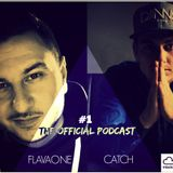 The Official Podcast #1 - By FlavaOne & DJ Catch