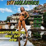 VEM MALANDRA - Anitta Special MiniSetMix 2K18