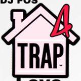 DJ FOS - Trap Love 4 - The Weeknd, Chromeo, Nas, John Legend, G-Eazy, Frank Ocean