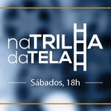 18/11/2017 NA TRILHA da TELA - EU NÃO SOU SEU NEGRO