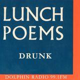 Lunch Poems #12 DRUNK