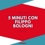 5 Minuti con Filippo Bologni - 3 luglio 2018